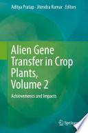 Alien Gene Transfer in Crop Plants  Volume 2