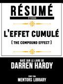 Résumé Etendu: L'effet Cumulé (The Compound Effect) [Pdf/ePub] eBook