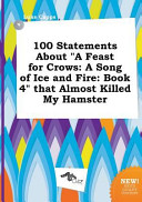 100 Statements about a Feast for Crows Book