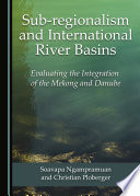 Sub regionalism and International River Basins