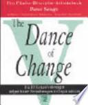 The dance of change  : die 10 Herausforderungen tiefgreifender Veränderungen in Organisationen ; [ein Fünfte-Disziplin-Arbeitsbuch]