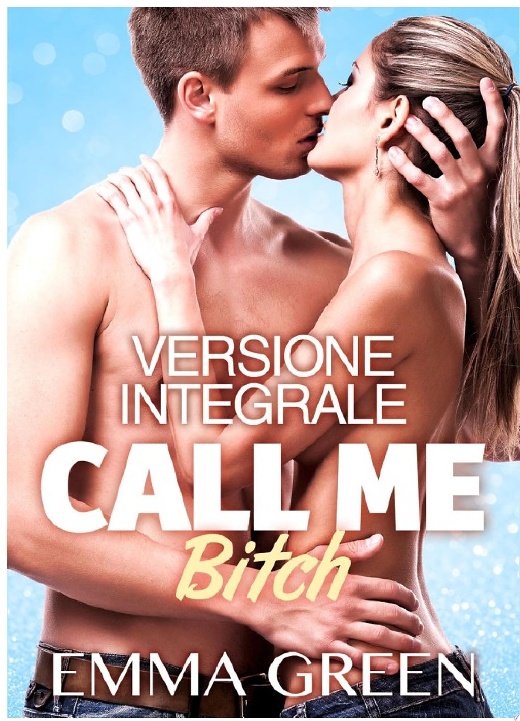 Call me Bitch   Versione integrale