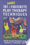 101 More Favorite Play Therapy Techniques