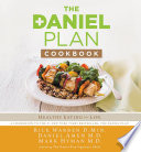 """The Daniel Plan Cookbook: Healthy Eating for Life"" by Rick Warren, Dr. Mark Hyman, Dr. Daniel Amen"