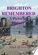 Brighton Remembered  A Pictorial History