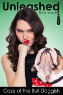 Unleashed: Case of the Bull Doggish Pdf/ePub eBook