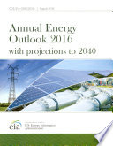 Annual Energy Outlook 2016 With Projections to 2040