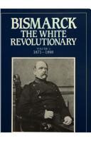 Bismarck, the White Revolutionary: 1871-1898