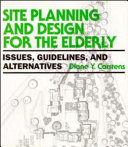 Site Planning and Design for the Elderly