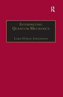 Interpreting Quantum Mechanics