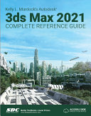 Kelly L. Murdock's Autodesk 3ds Max 2021 Complete Reference Guide
