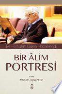 Bir Âlim Portresi - M. Fethullah Gülen Hocaefendi