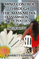 Mind Control Through the Mass Media: Transmission of the Politics of Inequality
