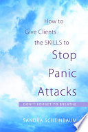 How To Give Clients The Skills To Stop Panic Attacks