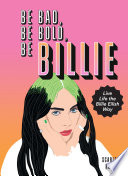 Be Bad  Be Bold  Be Billie