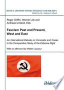 Fascism Past and Present  West and East