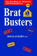 Pdf Bratbusters - Say Goodbye to Tandrums and Disobedience