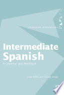 Intermediate Spanish  : A Grammar and Workbook