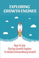 Exploring Growth Engines