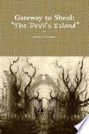 Gateway To Sheol The Devil S Island