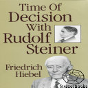 Pdf Time of Decision with Rudolf Steiner