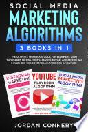 Social Media Marketing Algorithms 3 Books In 1