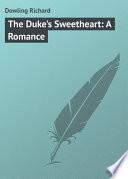The Duke s Sweetheart  A Romance