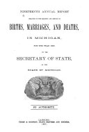 Annual Report     on the Registration of Births and Deaths  Marriages and Divorces in Michigan