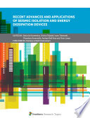 Recent Advances and Applications of Seismic Isolation and Energy Dissipation Devices
