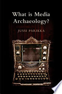 What Is Media Archaeology  Book