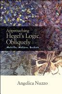Approaching Hegel s Logic  Obliquely