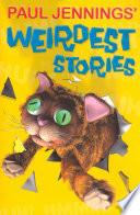 Paul Jenning's Weirdest Stories