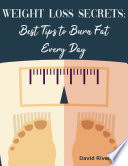 Weight Loss Secrets  Best Tips to Burn Fat Every Day Book