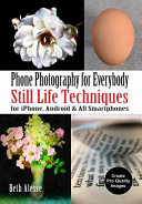 IPhone Still Life Photography for Everybody