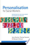 Personalisation For Social Workers Opportunities And Challenges For Frontline Practice