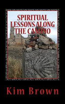 Spiritual Lessons Along the Camino: A 40-Day Spiritual Journey: Spiritual Lessons Along the Camino: A 40-Day Spiritual Journey