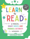 Learn to Read A Magical Sight Words and Phonics Activity Workbook Book