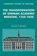 The Transformation of German Academic Medicine  1750 1820
