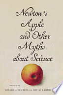Newton S Apple And Other Myths About Science