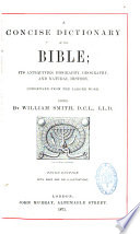 A Concise Dictionary of the Bible, Its Antiquities, Biography, Geography, and Natural History
