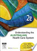 """Understanding the Australian Health Care System E-Book"" by Eileen Willis, Louise Reynolds, Helen Keleher"