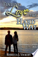 Finding Love the Hard Way   Sweet Romance Collection  Book 2 Book