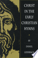 Christ In The Early Christian Hymns