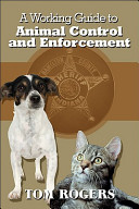 A Working Guide to Animal Control and Enforcement