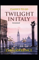 Twilight in Italy  By Edgar Rice Annotated