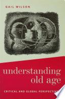 Understanding Old Age