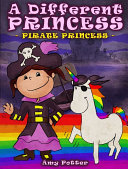 A Different Princess - Pirate Princess