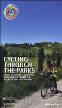 Cycling Through the Parks. Guide to the Bycicle Paths Through the Protected Areas of Emilia Romagna