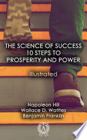 The Science of Success: 10 Steps to Prosperity and Power (Illustrated)