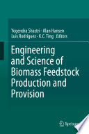 Engineering and Science of Biomass Feedstock Production and Provision Book